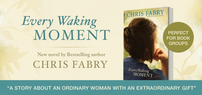 Every Waking Moment by Chris Fabry
