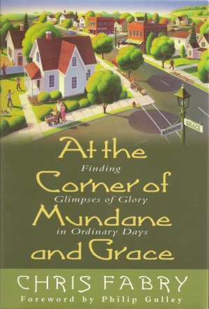 At the Corner of Mundane and Grace